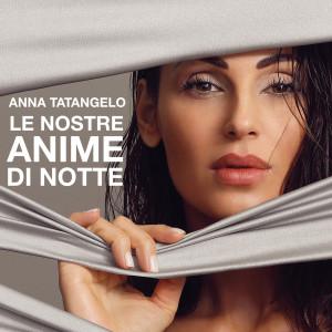 Album Le nostre anime di notte from Anna Tatangelo