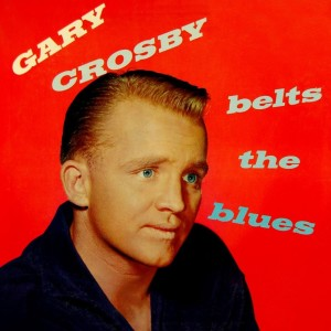 Album Gary Crosby Belts The Blues from Gary Crosby