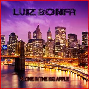 Luiz Bonfa的專輯Alone In the Big Apple