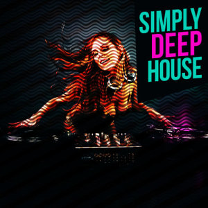Ultimate House Anthems的專輯Simply Deep House