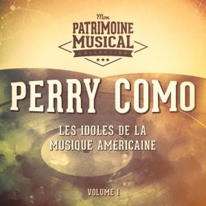 Les Idoles De La Musique Américaine: Perry Como, Vol. 1