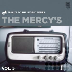 Tribute to the Legend Series, Vol. 5 dari The Mercy's