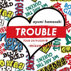 濱崎步的專輯ayumi hamasaki TROUBLE TOUR 2019-2020 A -misunderstood-