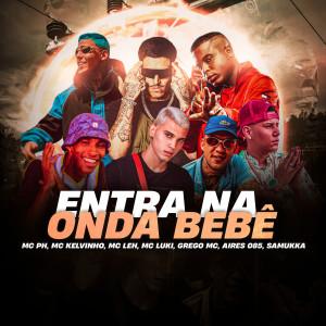 Album Entra na Onda Bebê (Explicit) from Mc Leh