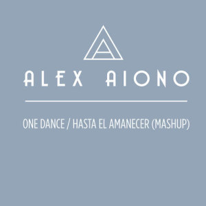 Listen to One Dance/Hasta El Amanecer song with lyrics from Alex Aiono