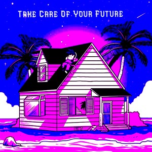 Album Take Care of Your Future from Chillhop Music
