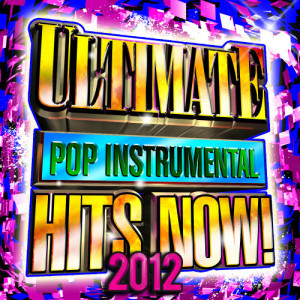 Album Ultimate Top Instrumental Hits Now! 2012 from Future Hit Makers
