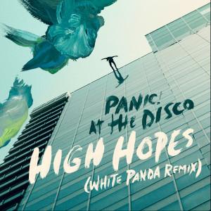 High Hopes (White Panda Remix) 2018 Panic! At The Disco