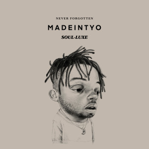 Album Never Forgotten (SOUL-LUXE) (Explicit) from MadeinTYO