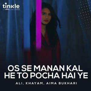 Os Se Manan Kal He to Pocha Hai Ye - Single dari Ali