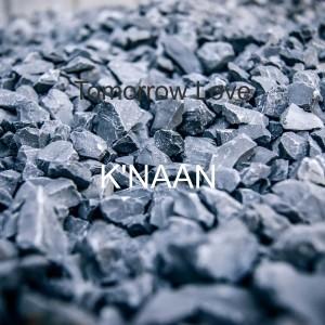K'naan的專輯Tomorrow Love