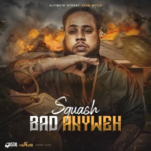 Album Bad Anyweh (Explicit) from Squash