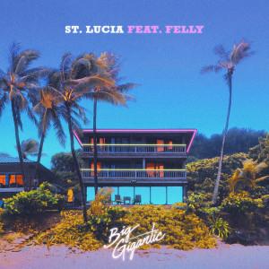 Big Gigantic的專輯St. Lucia