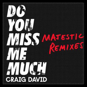 Craig David的專輯Do You Miss Me Much (Majestic Remixes)