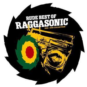 Album rude best of (95-99) from Raggasonic