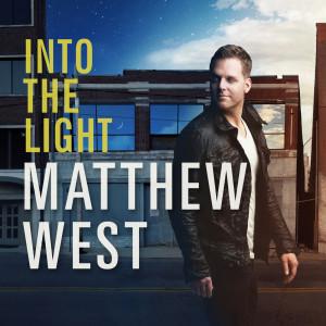 Into The Light 2012 Matthew West