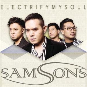 Electrify My Soul dari SAMSONS