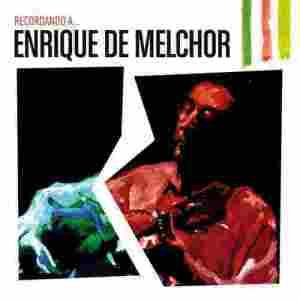 Recordando A Enrique De Melchor 2012 Enrique De Melchor
