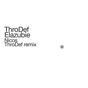 Album Elazubie (ThroDef Remix) from ThroDef