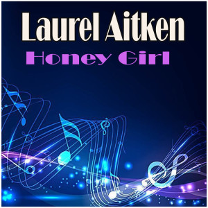 Album Honey Girl from Laurel Aitken