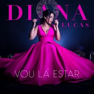 Album Vou Lá Estar from Diana Lucas