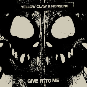 Yellow Claw的專輯Give It To Me