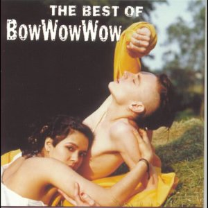 Album The Best Of Bow Wow Wow from Bow Wow Wow