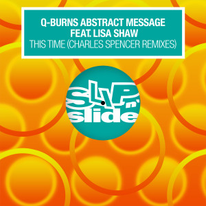Album This Time (feat. Lisa Shaw) [Charles Spencer Remixes] from Q-Burns Abstract Message