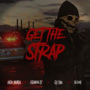 Uncle Murda的專輯Get The Strap (feat. Casanova, 6ix9ine & 50 Cent)