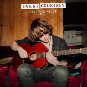 Album Hard To Be Alone from Barns Courtney