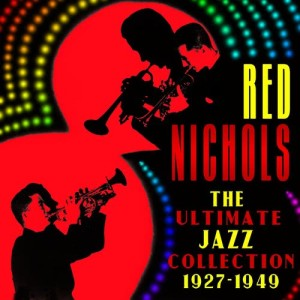 Album The Ultimate Jazz Collection (1927-1949) from Red Nichols