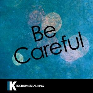Instrumental King的專輯Be Careful (In the Style of Cardi B) [Karaoke Version]