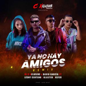 Blaster的專輯Ya No Hay Amigos (Remix)