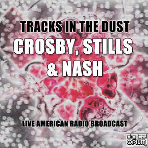 Album Tracks In The Dust from Crosby, Stills & Nash