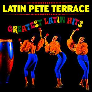 Album Greatest Latin Hits from Latin Pete Terrace