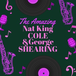Album The Amazing Nat King Cole & George Shearing from Nat King Cole