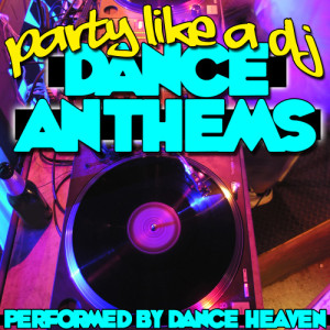 Album Party Like a Dj: Dance Anthems from Dance Heaven