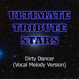 Ultimate Tribute Stars的專輯Enrique Iglesias & Usher - Dirty Dancer (Vocal Melody Version)