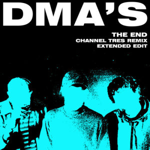 Listen to The End (Channel Tres Remix) [Extended Edit] song with lyrics from DMA'S
