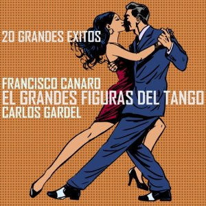 Francisco Canaro的專輯Las Grandes Figuras del Tango