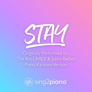 Stay (Originally Performed by The Kid LAROI & Justin Bieber) (Piano Karaoke Version) dari Sing2Piano