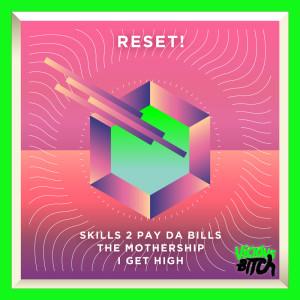 Album Skills 2 Pay Da Bills EP from Reset!