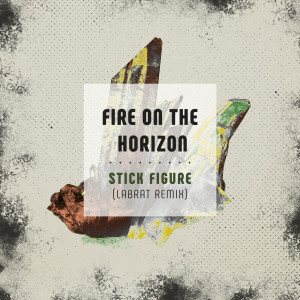 Album Fire on the Horizon (LabRat Remix) from Stick Figure