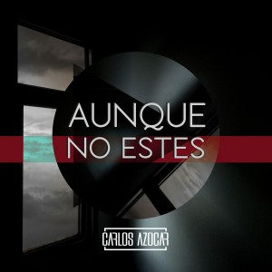 Album Aunque No Estés from Carlos Azocar