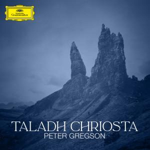 Album Taladh Chriosta from Peter Gregson