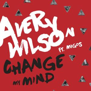 Listen to Change My Mind song with lyrics from Avery Wilson