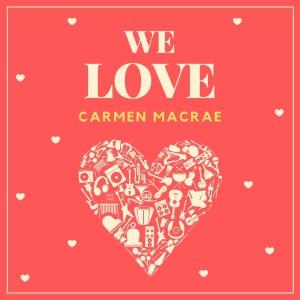 Album We Love Carmen Mcrae from Carmen McRae