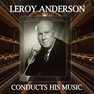 Leroy Anderson的專輯Leroy Anderson Conducts His Music