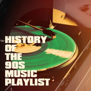 Album History of the 90s Music Playlist from 90's Groove Masters