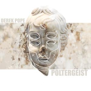 Album Poltergeist (Explicit) from Derek Pope